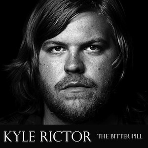 Kyle Rictor – The Bitter Pill
