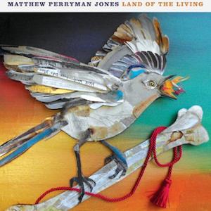 Matthew Perryman Jones – Land of the Living