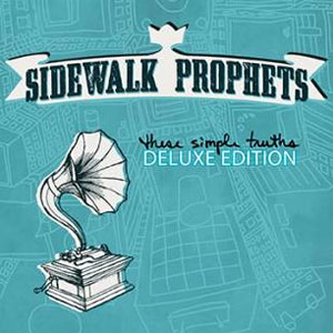 Sidewalk Prophets – These Simple Truths