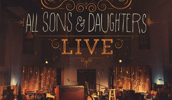 All Sons & Daughters – Live CD/DVD