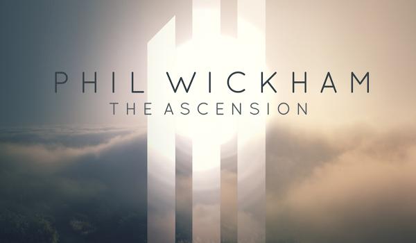 Phil Wickham – The Ascension