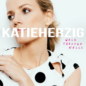 Katie Herzig – Walk Through Walls (Single)