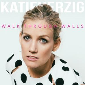 Katie Herzig – Walk Through Walls