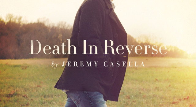 Jeremy Casella – Death In Reverse