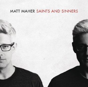 Matt Maher – Saints and Sinners