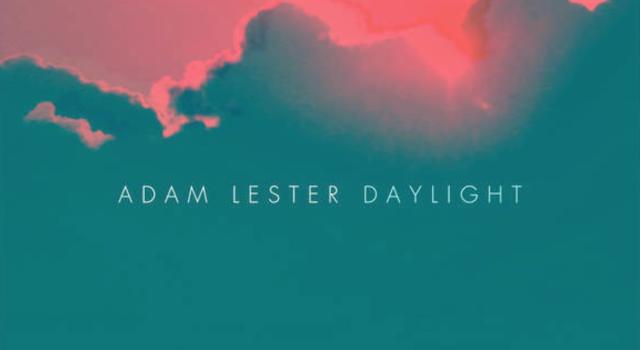 Adam Lester – Daylight