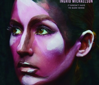 Ingrid Michaelson – It Doesn't Have To Make Sense