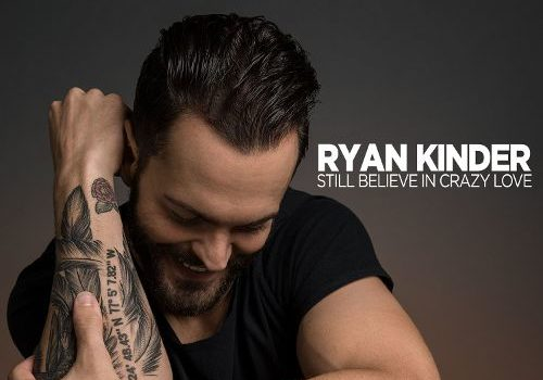 Ryan Kinder – Still Believe In Crazy Love (Single)